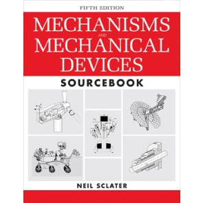Mechanisms and Mechanical Devices Sourcebook, Fifth Edition