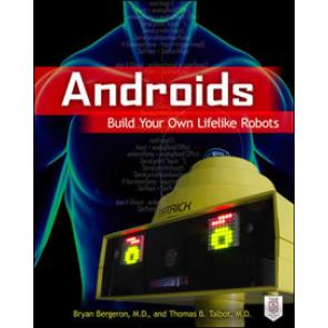 Androids: Build Your Own Lifelike Robots