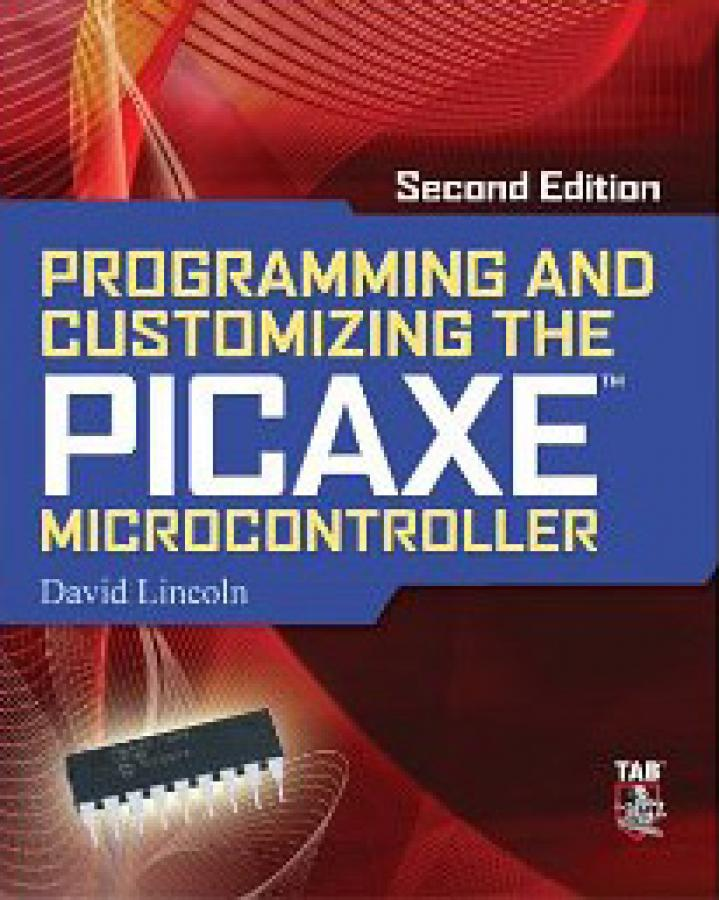 Programming and Customizing the PICAXE Microcontroller, Second Edition