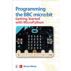 Programmable Microcontrollers: Programming the BBC micro:bit: Getting Started with MicroPython
