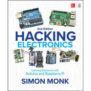 Hacking Electronics: Learning Electronics with Arduino and Raspberry Pi, Second Edition