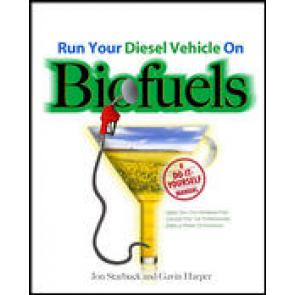 Run Your Diesel Vehicle on Biofuels