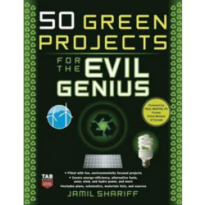 50 Green Projects for the Evil Genius