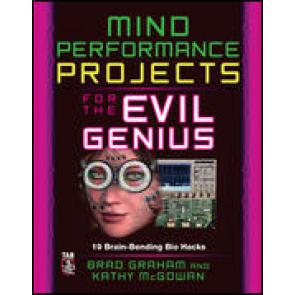 Mind Performance Projects for the Evil Genius