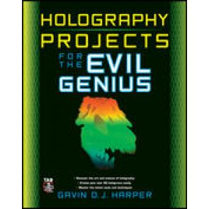 Holography Projects For The Evil Genius