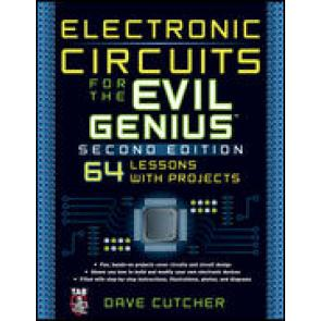 Electronic Circuits for the Evil Genius, Second Edition