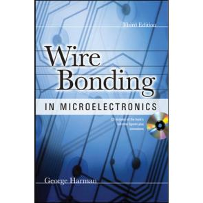 Wire Bonding in Microelectronics, Third Edition