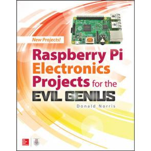 Raspberry Pi Electronics Projects for the Evil Genius